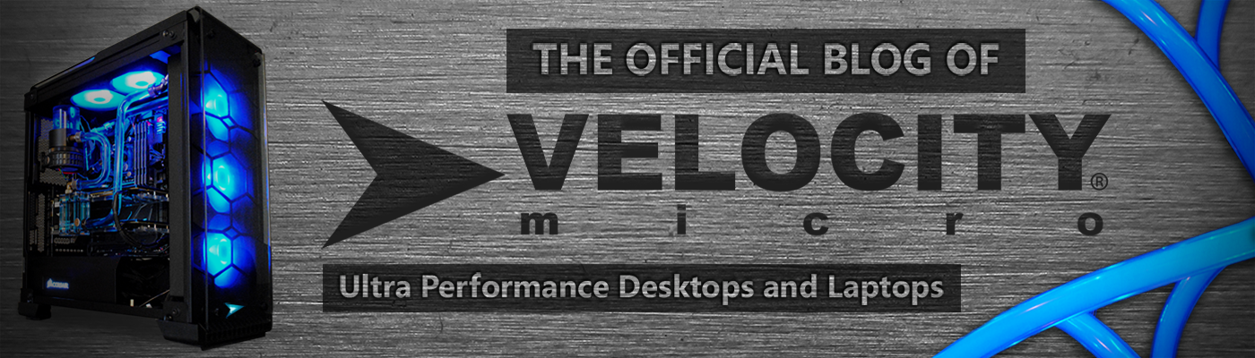 Custom Gaming & Enthusiast PC Blog | Velocity Micro